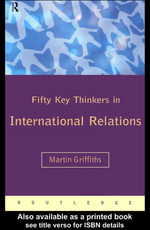 Fifty Key Thinkers in International Relations - Martin Griffiths