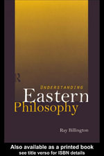 Understanding Eastern Philosophy - Ray Billington