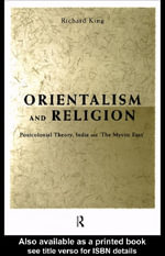 Orientalism and Religion : Post-Colonial Theory, India and