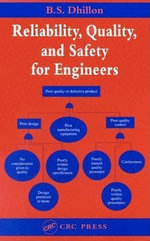 Reliability, Quality, and Safety for Engineers - Balbir S. Dhillon