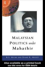 Malaysian Politics Under Mahathir - R. S. Milne
