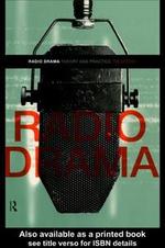 Radio Drama : Theory and Practice - Tim Crook