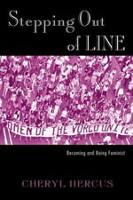 Stepping Out of Line : Becoming And Being Feminist - Cheryl Hercus