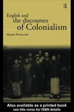 English and the Discourses of Colonialism - Alastair Pennycook