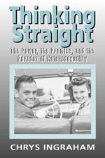 Thinking Straight : The Power, The Promise And The Paradox Of Heterosexuality