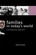 Families in Today's World : A Comparative Approach - David Cheal