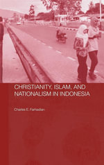 Christianity, Islam and Nationalism in Indonesia - Charles E. Farhadian