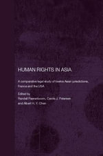 Human Rights in Asia : A Comparative Legal Study Of Twelve Asian Jurisdictions, France And The USA