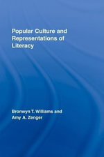 Popular Culture and Representations of Literacy - Bronwyn Williams