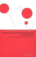 Aesthetics and Human Resource Development : Connections, Concepts And Opportunities - Stephen Gibb