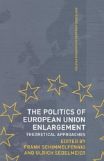 The Politics of European Union Enlargement : Theoretical Approaches
