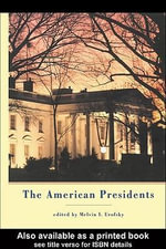 The American Presidents : Critical Essays - Melvin I. Urofsky