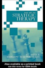 The Art of Strategic Therapy - Jay Haley