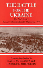 Battle for the Ukraine : The Korsun'-Shevchenkovskii Operation
