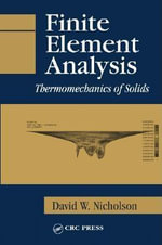 Finite Element Analysis : Thermomechanics of Solids - David Nicholson