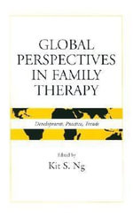 Global Perspectives in Family Therapy : Development, Practice, and Trends