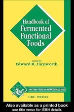 Handbook of Fermented Functional Foods - Edward R. (Ted) Farnworth