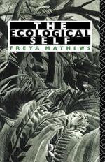 The Ecological Self - Freya Matthews