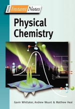 Instant Notes in Physical Chemistry - A. G. Whittaker