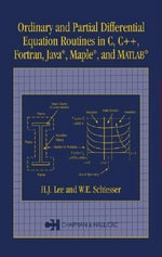Ordinary and Partial Differential Equation Routines in C, C++, Fortran, Java, Maple, and MATLAB - H.J. Lee