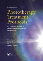 Phototherapy Treatment Protocols : For Psoriasis And Other Phototherapy Responsive Dermatoses - Michael D. Zanolli