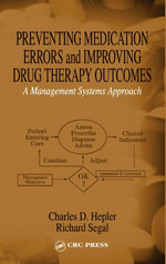 Preventing Medication Errors and Improving Drug Therapy Outcomes : A Management Systems Approach - Charles D. Hepler