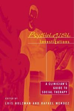 Psychological Investigations : A Clinician's Guide to Social Therapy