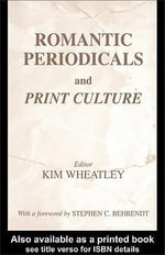 Romantic Periodicals and Print Culture - Kim Wheatley