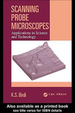 Scanning Probe Microscopes : Applications in Science and Technology - K. S. Birdi