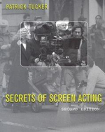 Secrets of Screen Acting - Patrick Tucker