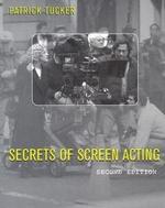 Secrets of Screen Acting - Patrick Tucker