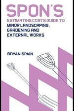 Spon's Estimating Cost Guide to Minor Landscaping, Gardening and External Works - Bryan Spain