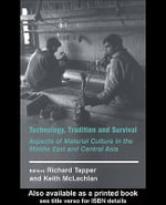 Technology, Tradition and Survival : Aspects of Material Culture in the Middle East and Central Asia - Richard Tapper