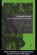 Economic Growth and Environmental Sustainability : The Prospects for Green Growth - Paul Ekins