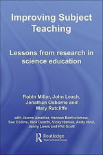 Improving Subject Teaching : Lessons from Research in Science Education - Robin Millar