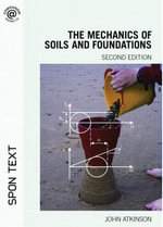 Mechanics of Soil and Foundations - John H. Atkinson