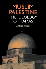 Muslim Palestine : The Ideology of ???am??s - Andrea Nusse