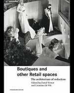 Boutiques and Other Retail Spaces : The Architecture of Seduction - David Vernet