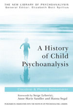 A History of Child Psychoanalysis - Claudine Geissmann