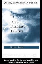 Dream, Phantasy and Art - Hanna Segal