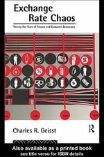 Exchange Rate Chaos : Twenty-Five Years of Finance and Consumer Democracy - Charles R. Geisst