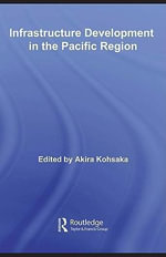 Infrastructure Development in the Pacific Region - Akira Kohsaka