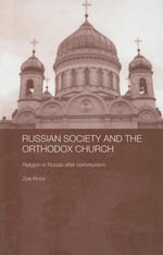 Russian Society and the Orthodox Church : Religion in Russia after Communism - Zoe Knox