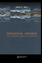 Geological Hazards : Their Assessment, Avoidance, and Mitigation - Fred Bell
