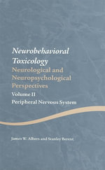 Neurobehavioral Toxicology : Neurological and Neuropsychological Perspectives - Peripheral Nervous System - Stanley Berent