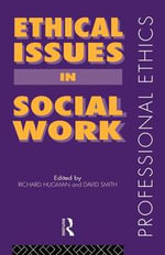Ethical Issues in Social Work - Richard Hugman