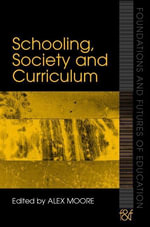 Schooling, Society and Curriculum - Alex Moore