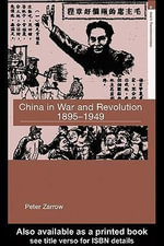 China in War and Revolution, 1895-1949 : 1895-1949 - Peter Zarrow