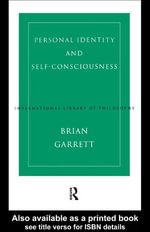 Personal Identity and Self-Consciousness - Brian Garrett