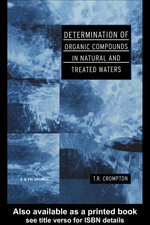 Determination of Organic Compounds in Natural and Treated Waters - T R Crompton